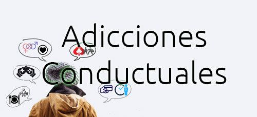 Adicciones Conductuales | Adicciones Sin Sustancia